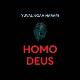 Homo Deus Book: Overview of Humanity's Future