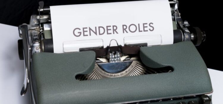 Traditional Gender Roles: Can They Be Overthrown?