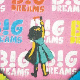 Dream Big Dreams: Imagine a Life Without Limits
