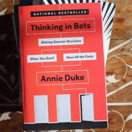 Thinking in Bets: Annie Duke's Decision Strategies